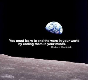 You must learn to end the wars in your mind.